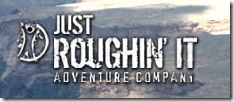 Just Roughin It Adventure Company